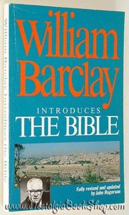 William Barclay Introduces the Bible