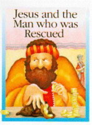 Jesus and the Man Who Was Rescued