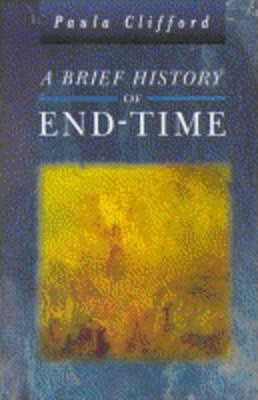 A Brief History of the End-time