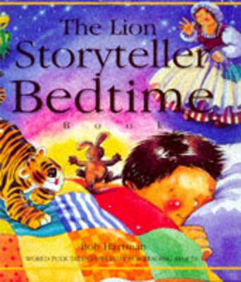 The Lion Storyteller Bedtime Book  Forty World Folktales especially for Reading Aloud
