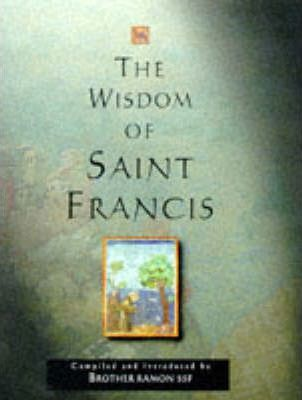 The Wisdom of St. Francis