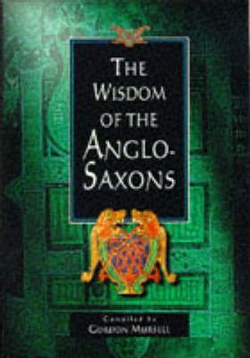 The Wisdom of the Anglo-Saxons