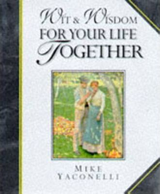 Wit and Wisdom for Your Life Together
