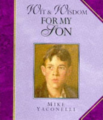 Wit and Wisdom for My Son