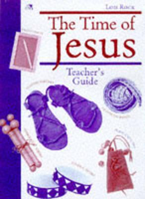 The Time of Jesus: Teacher's Guide