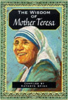 The Wisdom of Mother Teresa
