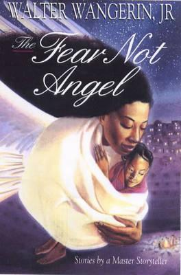 The Fear Not Angel and Other Stories