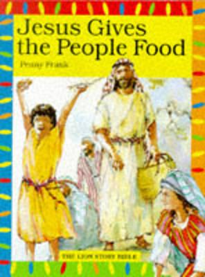 Jesus Gives the People Food