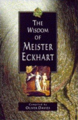The Wisdom of Meister Eckhart