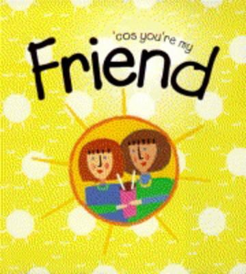 Cos You're My Friend