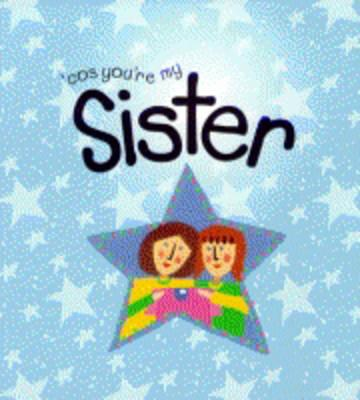 Cos You're My Sister