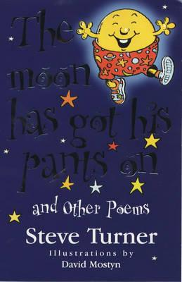Moon Has Got His Pants on and Other Poems