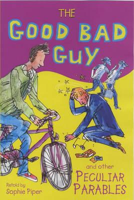 The Good Bad Guy and Other Peculiar Parables