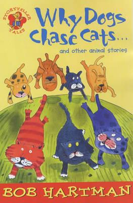Why Dogs Chase Cats and Other Animal Stories