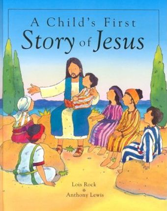 A Child's First Story of Jesus