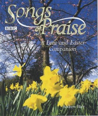 'Songs of Praise' a Lent and Easter Companion