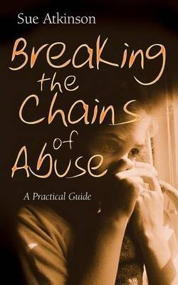 Breaking the Chains of Abuse