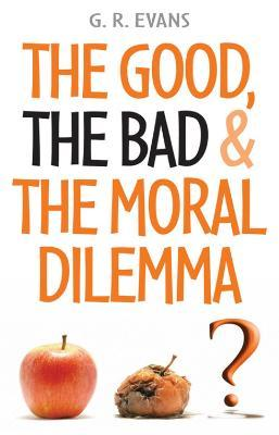 The Good, the Bad and the Moral Dilemma