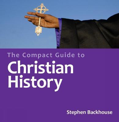 The Compact Guide to Christian History