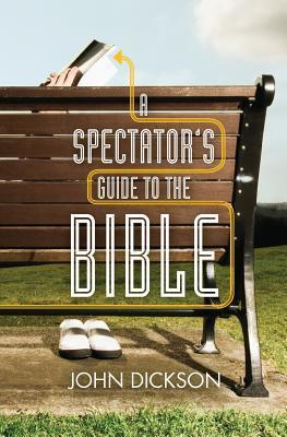 A Spectator's Guide to the Bible