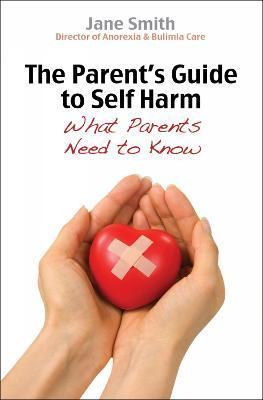 The Parent's Guide to Self-Harm