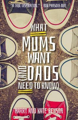 What Mums Want (and Dad's Need to Know)