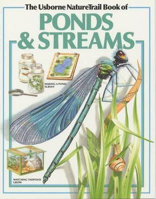 Usborne Nature Trail Book of Ponds and Streams