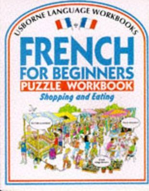 French for Beginners Puzzle Workbook: Shopping and Eating