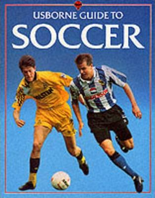 Usborne Guide to Soccer
