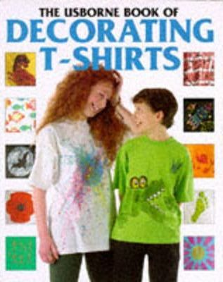 Usborne Book of Decorating T-shirts