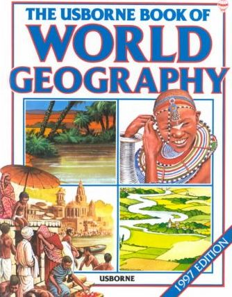 The Usborne Book of World Geography with World Atlas