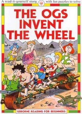 Ogs Invent the Wheel