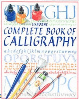 The Complete Book of Calligraphy: Combined Volume