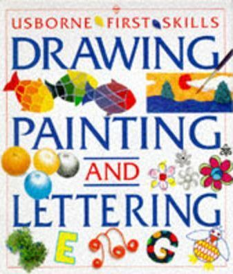 Starting Drawing, Painting and Lettering: Combined Volume