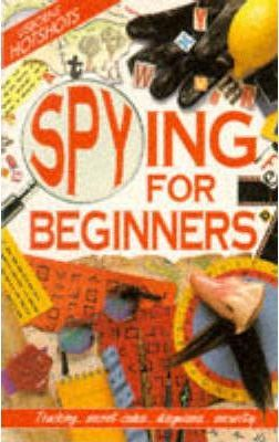 Spying for Beginners