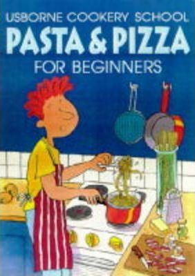 Pasta and Pizza for Beginners