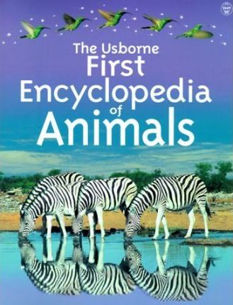 Usborne First Encyclopedia of Animals
