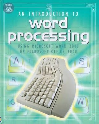 An Introduction to Word Processing Using Word 2000 or Office 2000