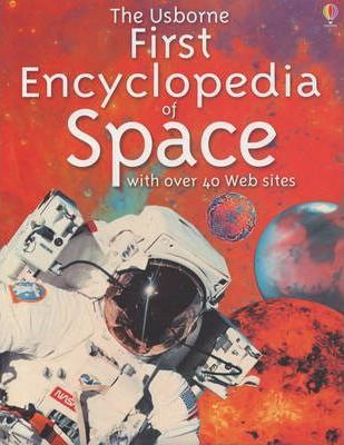 The Usborne First Encyclopedia of Space