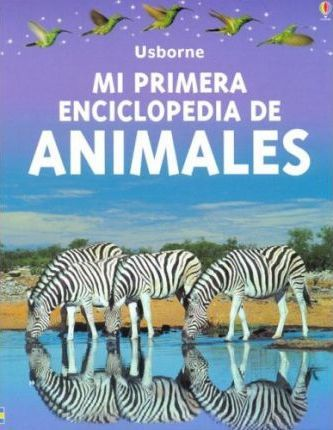 Mi Primera Enciclopedia De Los Animales/First Enclyclopedia of Animals