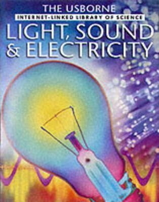 Light, Sound and Electricity