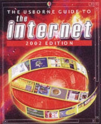 The Usborne Guide to the Internet 2002