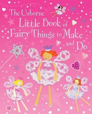 Little Book of Fairy Things to Make and Do