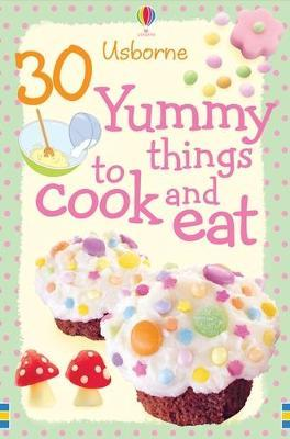 30 Yummy Things to Make and Cook