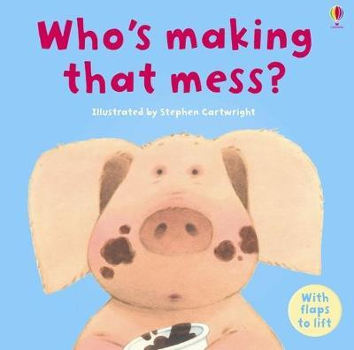 Who's Making That Mess?