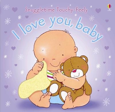 Snuggletime Touchy-Feely I Love You Baby