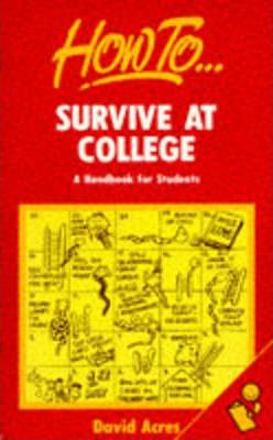 How to Survive at College