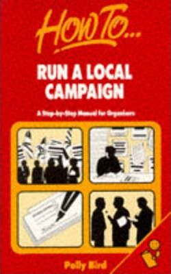 How to Run a Local Campaign