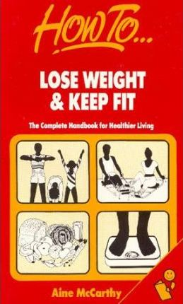 How to Lose Weight and Keep Fit
