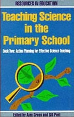 Teaching Science in the Primary School: Action Plans for Effective Science Teaching Bk.2